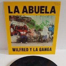 Discos de vinilo: LA ABUELA / WILFRED Y LA GANGA. Lote 257479560