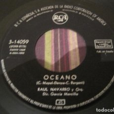 Discos de vinilo: SINGLE RAUL NAVARRO RCA 14059 SPAIN 1960 OCEANO/CON LOS BRAZOS ABIERTOS. Lote 257481285