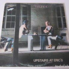 Discos de vinilo: YAZOO - UPSTAIRS AT ERIC'S = ARRIBA DONDE ERIC (LP, ALBUM). Lote 257491570