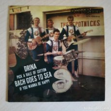 Discos de vinilo: THE SPOTNICKS - DRINA / PICK A BALE OF COTTON / BACH GOES TO SEA / IF YOU WANNA BE HAPPY EP 1964 EX. Lote 257491985