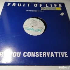 Dischi in vinile: MAXI - FRUIT OF LIFE – ARE YOU CONSERVATIVE? - SUBWAY 007 ( VG+ / VG+) BELGICA 1988. Lote 257540180