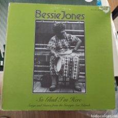 Discos de vinilo: BESSIE JONES – SO GLAD I'M HERE (ROUNDER RECORDS, US, 1975). Lote 257569155