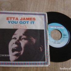 Discos de vinilo: ETTA JAMES. -YOU GOT IT / FIRE- FRANCE . PROBADO. Lote 257569440
