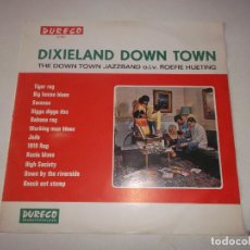 Discos de vinilo: THE DOWN TOWN JAZZ BAND O.L.V. ROEFIE HUETING – DIXIELAND DOWN TOWN, DURECO 51.003, MUY DIFICIL,. Lote 257583905