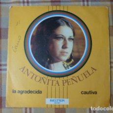 Discos de vinilo: ANTOÑITA PEÑUELA / LA AGRADECIDA / CAUTIVA (SINGLE 1972). Lote 257587730