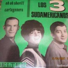 Discos de vinilo: LOS 3 SUDAMERICANOS - OH OH SHERIFF / CARTAGENERA SINGLE ORIGINAL ESPAÑOL - BELTER RECORDS 1965 MONO. Lote 257597595