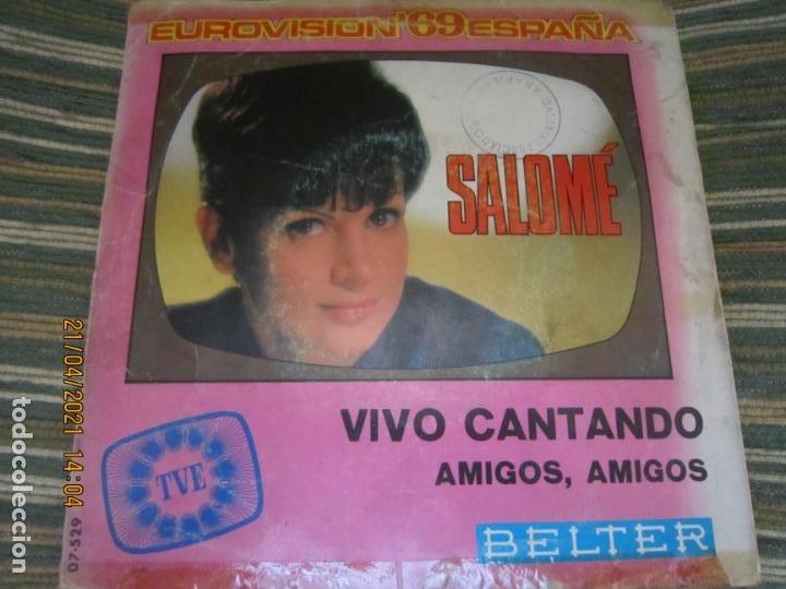 Discos de vinilo: SALOME - VIVO CANTANDO - EUROVISION 69 SINGLE ORIGINAL ESPAÑOL - BELTER RECORDS 1969 - MONOAURAL - Foto 2 - 257603825