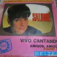 Discos de vinilo: SALOME - VIVO CANTANDO - EUROVISION 69 SINGLE ORIGINAL ESPAÑOL - BELTER RECORDS 1969 - MONOAURAL. Lote 257603825