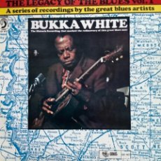 Discos de vinilo: BUKA WHITE-THE LEGACY OF THE BLUES VOL.1. Lote 257605800