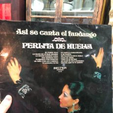 Discos de vinilo: LP ASI SE CANTA EL FANDANGO - PERLITA DE HUELVA. Lote 257608485