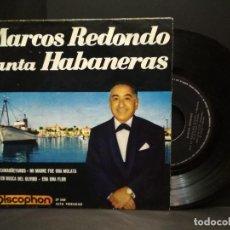Discos de vinilo: MARCOS REDONDO (EP) CANTA HABANERAS AÑO 1963 PEPETO. Lote 257612985