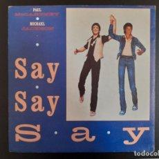 Discos de vinilo: SINGLE - PAUL MCCARTNEY & MICHAEL JACKON - SAY SAY SAY PRIMERA EDICIÓN ESPAÑOLA 1983 BEATLES. Lote 257620760