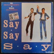 Discos de vinilo: SINGLE - PAUL MCCARTNEY & MICHAEL JACKON - SAY SAY SAY SEGUNDA EDICIÓN ESPAÑOLA 1983 BEATLES. Lote 257621230