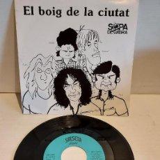 Discos de vinilo: SOPA DE CABRA / EL BOIG DE LA CIUTAT / SINGLE - SALSETA DISCOS-1989 / IMPECABLE. ****/****. Lote 257649550