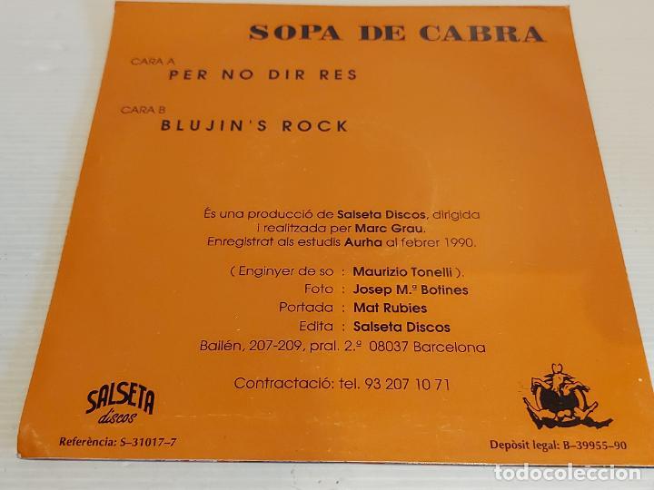 Discos de vinilo: SOPA DE CABRA / PER NO DIR RES / SINGLE - SALSETA DISCOS-1990 / IMPECABLE. ****/**** - Foto 2 - 257649740
