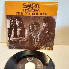 Discos de vinilo: SOPA DE CABRA / PER NO DIR RES / SINGLE - SALSETA DISCOS-1990 / IMPECABLE. ****/****. Lote 257649740