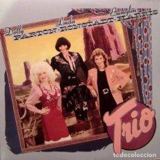 Discos de vinilo: DOLLY PARTON, LINDA RONSTADT & EMMYLOU HARRIS – TRIO. Lote 257656980