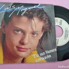 Discos de vinilo: LUIS MIGUEL (TU NO TIENES CORAZON) SINGLE ESPAÑA 1984 PROMO (EPI21). Lote 257662725