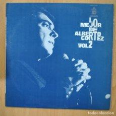 Discos de vinilo: ALBERTO CORTEZ - LO MEJOR DE ALBERTO CORTEZ VOL 2 - LP. Lote 257672990