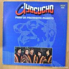 Discos de vinilo: AYACUCHO - PARA UN PRESIDENTE MUERTO - LP. Lote 257673000