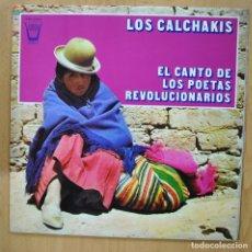 Discos de vinilo: LOS CALCHAKIS - EL CANTO DE LOS POETAS REVOLUCIONARIOS - GATEFOLD - LP. Lote 257673320