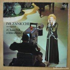 Discos de vinilo: IVA ZANICCHI - CHAO IVA COMO ESTAS - LP. Lote 257674245