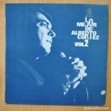 Discos de vinilo: ALBERTO CORTEZ - LO MEJOR DE ALBERTO CORTEZ VOL 2 - LP. Lote 257674720