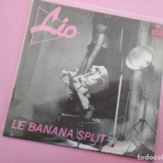 Discos de vinilo: LIO. LE BANANA SPLIT/ TEENAGER. ARIOLA,1979. Lote 257682250