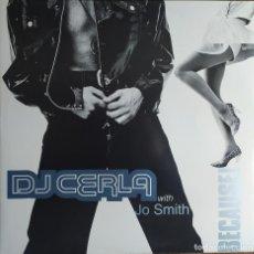 "Discos de vinilo: 12"" DJ CERLA WITH JO SMITH - BECAUSE! - DROHM DROHM 050 - ITALY PRESS - MAXI (EX+/EX+). Lote 257687530"