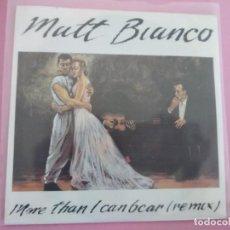Discos de vinilo: MATT BIANCO - MORE THAN I CAN BEAR - SINGLE SPAIN 1985. Lote 257716470