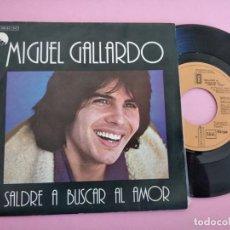 Discos de vinilo: MIGUEL GALLARDO - SALDRE A BUSCAR EL AMOR + UNA VEZ MAS - EMI - 1978. Lote 257728950