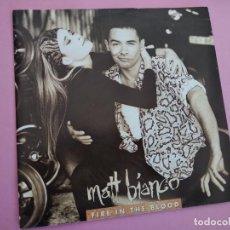 Discos de vinilo: MATT BIANCO – FIRE IN THE BLOOD / WE'VE GOT THE MOOD. Lote 257729020