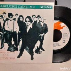 Discos de vinilo: SG LOS FABULOSOS CADILLACS : GITANA ( LA MISMA CANCION EN LAS 2 CARAS ). Lote 257813375