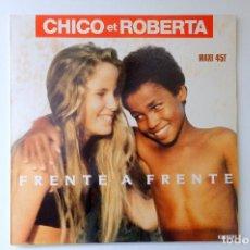 Discos de vinilo: CHICO ET ROBERTA - FRENTE A FRENTE (AND Y) MAXI SINGLE VINILO. EDICIÓN FRANCESA. Lote 257827055