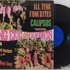 Discos de vinilo: LP KING ERIC AND HIS KNIGHTS - ALL TIME FAVOURITES CALIPSOS - ELITE RECORDS - OE-24 - BAHAMAS 1966. Lote 257855940