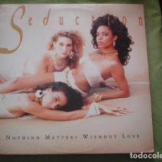 Discos de vinilo: SEDUCTION NOTHING MATTERS WITHOUT LOVE. Lote 257866460
