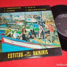Discos de vinilo: ESTITXU Y LOS DAIKIRIS CONGRATULATIONS/LA LA LA/EL DORADO/KUBA EP 7'' 1968 CINSA EUSKERA. Lote 257867000