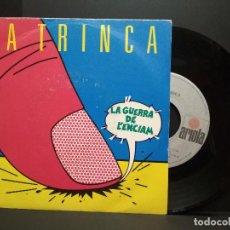 Discos de vinilo: LA TRINCA LA GUERRA DE L'ENCIAM/L'OU D'EN COLOM SINGLE 1985 ARIOLA PROMO PEPETO. Lote 257890710