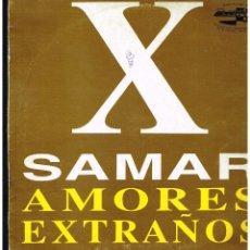 Discos de vinilo: X-SAMAR - AMORES EXTRAÑOS - MAXI SINGLE 1995 - ED. ESPAÑA. Lote 257937050