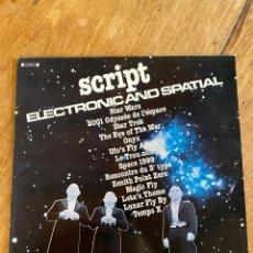 Discos de vinilo: VINILO LP SCRIPT ELECTRONIC AND SPATIAL. Lote 257940895