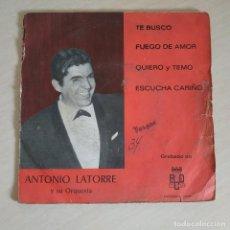 Discos de vinilo: ANTONIO LATORRE - TE BUSCO / FUEGO DE AMOR / QUIERO Y TEMO / ESCUCHA CARIÑO - EP BCD 1969 PROMO. Lote 258011250