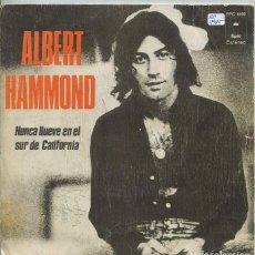 Dischi in vinile: ALBERT HAMMOND / NUNCA LLUEVE EN EL SUR DE CALIFORNIA / CUALQUIERA DEL PUBLICO (SINGLE 1972). Lote 258081735