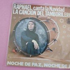 Disques de vinyle: RAPHAEL - LA CANCIÓN DEL TAMBORILERO / NOCHE DE PAZ NOCHE DE FE. HISPAVOX 1976.. Lote 258083205