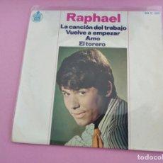 Discos de vinilo: RAPHAEL (EP 1966) LA CANCION DEL TRABAJO - VUELVE A EMPEZAR - AMO - EL TORERO. Lote 269581823