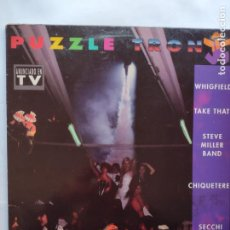 Discos de vinilo: PUZZLETRON- 2LP-WHIGFIELD-TAKE THAT-CHIQUETERE-ALDUS HAZA-LUCIFER-DLM-STEVE MILLER BAND-PCA PROBLEMS. Lote 258116490