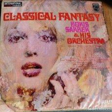 Discos de vinilo: LP CLASSICAL FANTASY - BORIS SARBEK&HIS ORQUESTRA - PHILIPS. Lote 258142155