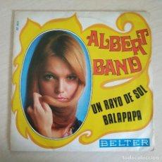 Discos de vinilo: ALBERT BAND - UN RAYO DE SOL / BALAPAPA - RARO SINGLE BELTER AÑO 1970 EN BUEN ESTADO. Lote 258518575