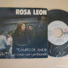 Discos de vinilo: ROSA LEON - CAMPO DE AMOR / LAS COSAS VAN CAMBIANDO - SINGLE ESPAÑOL DE 1976 TEDDY BAUTISTA. Lote 258602525