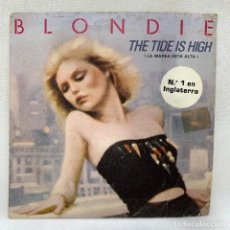 Discos de vinilo: SINGLE BLONDIE - THE TIDE IS HIGH - ESPAÑA - AÑO 1980. Lote 258756050