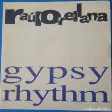 Discos de vinilo: SINGLE / RAUL ORELLANA - GYPSY RHYTHM, 1991 PROMO. Lote 258791670